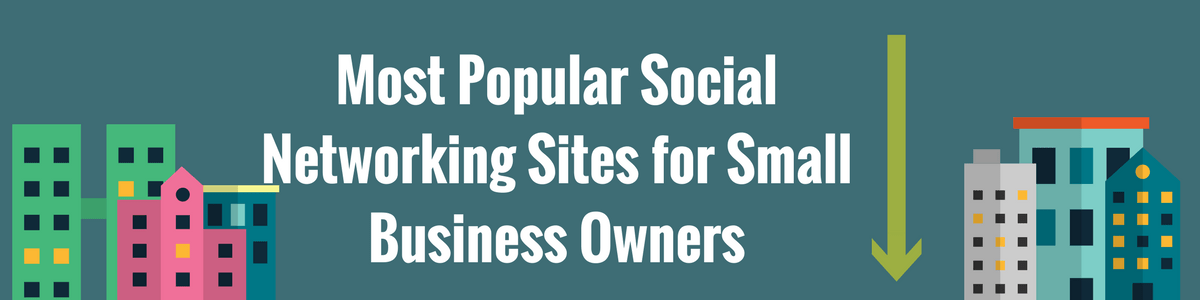 Top 20 Most Popular Social Networking Sites for Small Business Owners