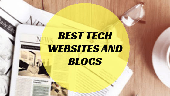 Best Tech Websites and Blogs