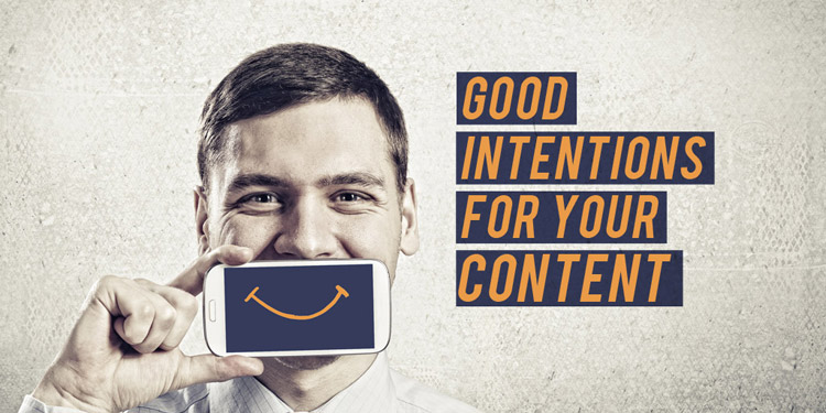 Online Content Marketing. Part #4 – Good Intentions