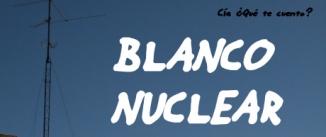 Ir al evento: BLANCO NUCLEAR