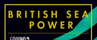Ir al evento: BRITISH SEA POWER en Madrid