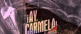 Ir al evento: ¡AY, CARMELA! Musical