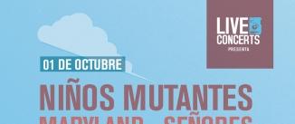 Ir al evento: NIÑOS MUTANTES+MARYLAND+SEÑORES