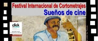 """Ir al evento: Festival Internacional de Cortometrajes """"SUEÑOS DE CINE"""""""