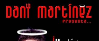 Ir al evento: MARTÍNEZ… QUE NO ERES BUENO