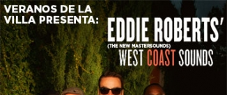 Ir al evento: EDDIE ROBERTS WEST COAST SOUNDS en Veranos de la Villa