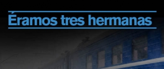 Ir al evento: ÉRAMOS TRES HERMANAS (Variaciones sobre Chèjov)