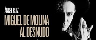 Ir al evento: MIGUEL DE MOLINA AL DESNUDO