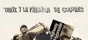 Ir al evento: TARIK Y LA FÁBRICA DE COLORES