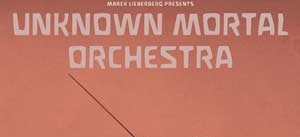 Ir al evento: UNKNOWN MORTAL ORCHESTRA