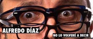 Ir al evento: NO LO VOLVERÉ A DECIR - Alfredo Díaz