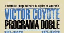 Ir al evento: PROGRAMA DOBLE de Victor Coyote