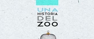 Ir al evento: UNA HISTORIA DEL ZOO