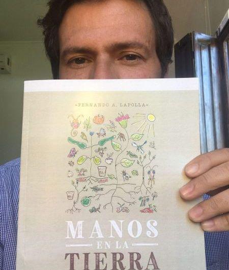 """Fernando Lapolla editó """"Manos a la tierra"""""""