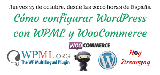 Webinar de Hoy Streaming sobre WordPress con WPML y WooCommerce