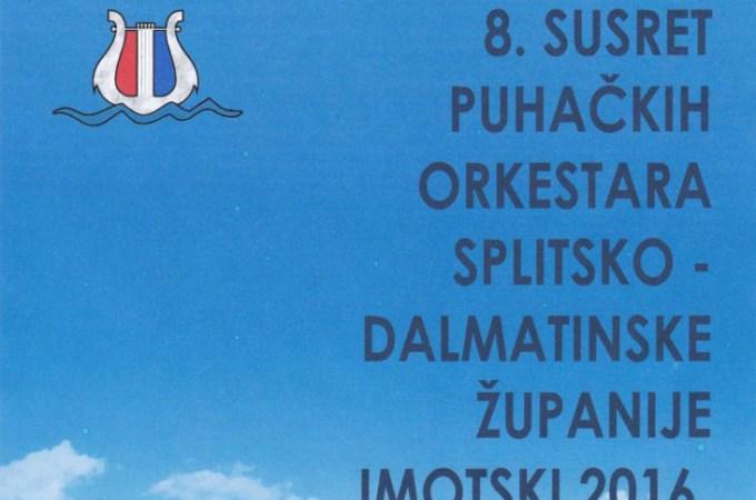 8. SUSRET PUHAČKIH ORKESTARA  SPLITSKO – DALMATINSKE ŽUPANIJE