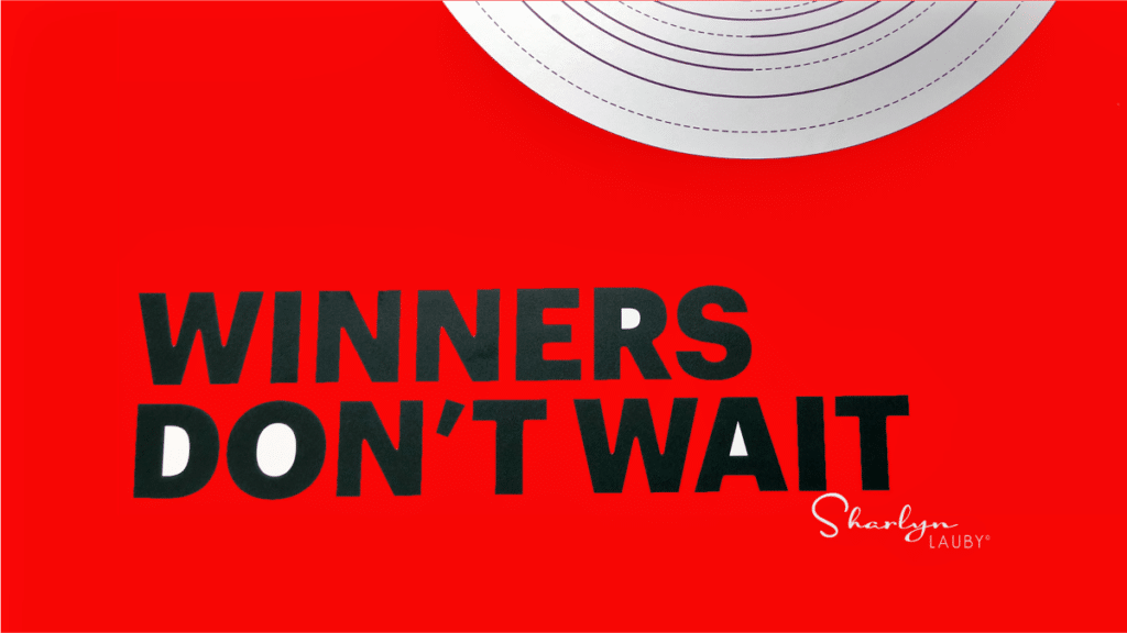 sign winner don't wait showing remote workers self management