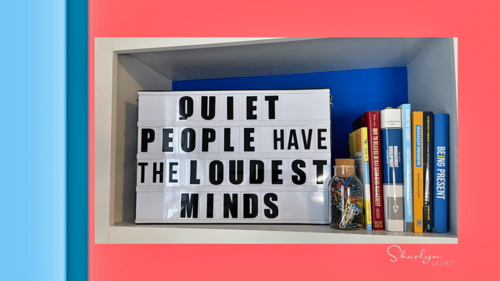 sign quiet people have the loudest minds in annual review