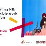 Reinventing HR: The flexible work revolution – 20/05/2021