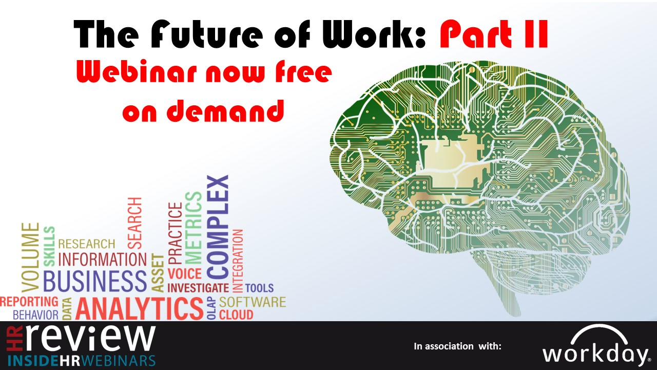 The Future of Work Part II: Technology & the New World of Work - webinar now free on demand