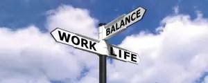 How do you obtain a work and family life balance?