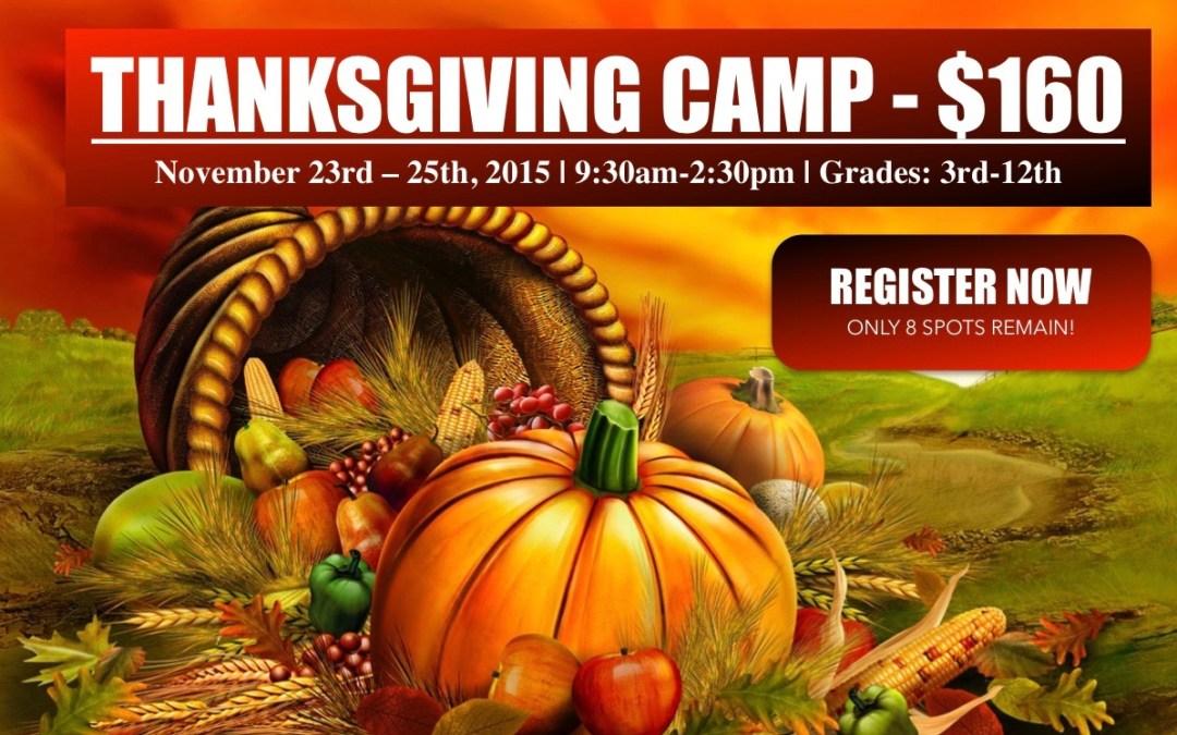 Registration Alert – Thanksgiving Camp Nearing Capacity!