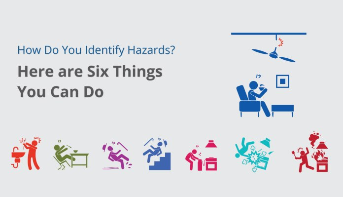 How Do You Identify Hazards Here are Six Things You Can Do