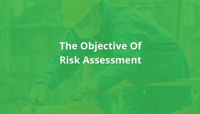 The Objective Of Risk Assessment