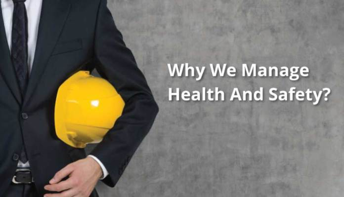 Why We Manage Health And Safety