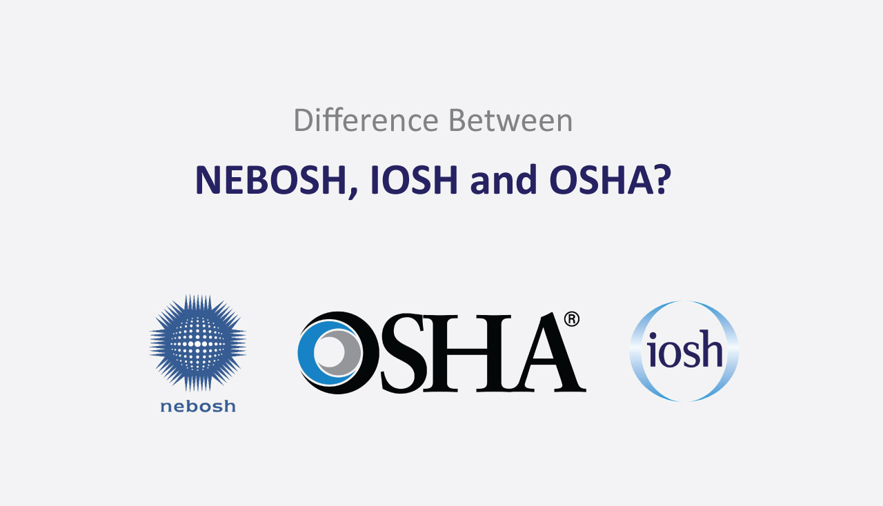 Difference Between NEBOSH IOSH And OSHA