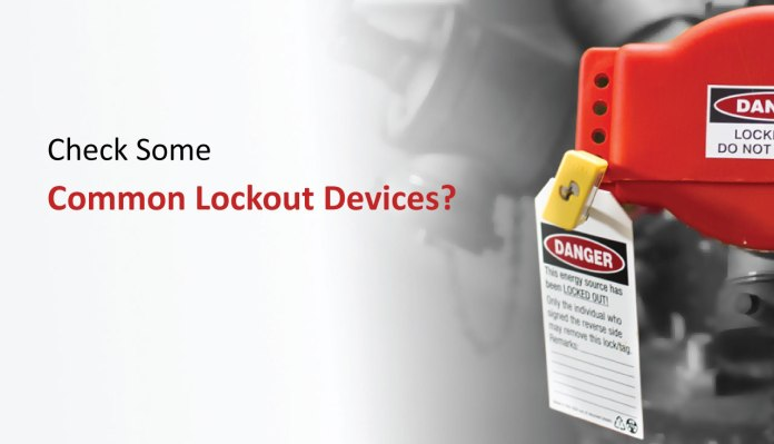 Check Some Common Lockout Devices