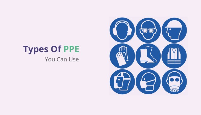 Types Of PPE You Can Use
