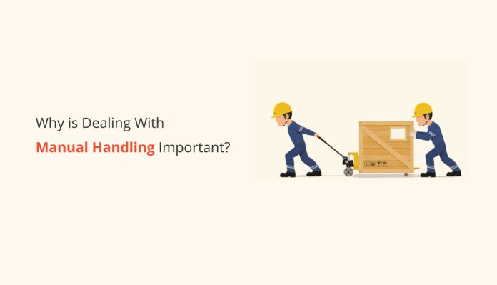 Why is Dealing With Manual Handling Important