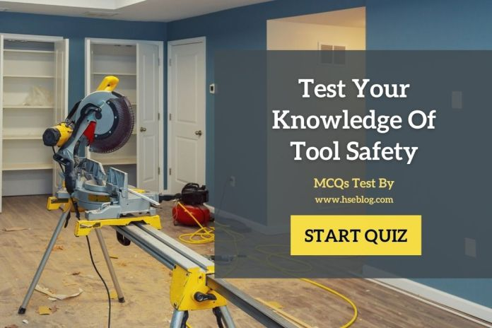 Test Your Knowledge Of Tool Safety MCQs Test