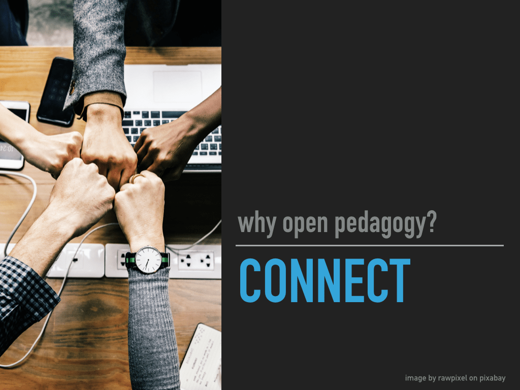 an image of a collective fist bump. Why open pedagogy? Connect!