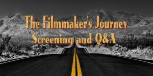The Filmmaker's Journey:  Two Screenings and Their Stories, Monday, October 3rd, 2016