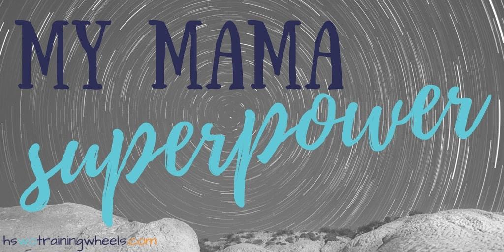 My Mama Superpower