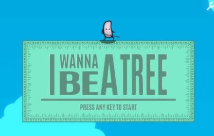 I wanna be a Tree