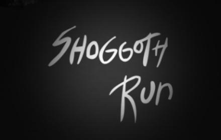 Shoggoth Run