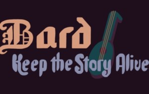 bard keep the story alive