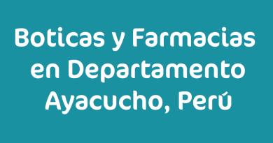 Boticas y Farmacias en Departamento Ayacucho, Perú