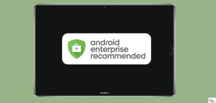 MediaPad M5 – Updategarantie durch Android Enterprise Recommended