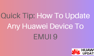 Quick Tip How to update any Huawei device to EMUI 9