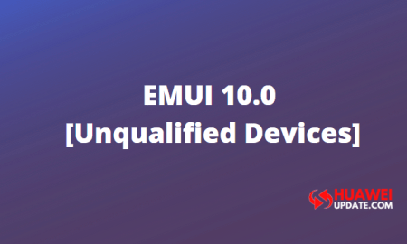 Unqualified EMUI 10 Devices
