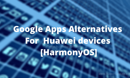 HarmonyOS Applications to replace Google Apps