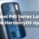 Huawei P40 Series latest updates