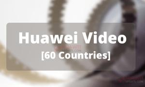 Huawei Video 60 Countries
