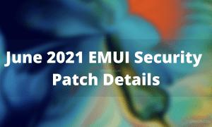 June 2021 EMUI Security Patch Details