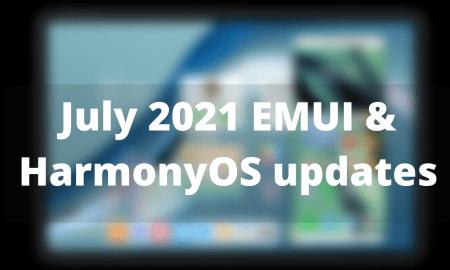 July 2021 EMUI and HarmonyOS updates