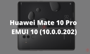 Huawei Mate 10 Pro EMUI 10.0.0.202
